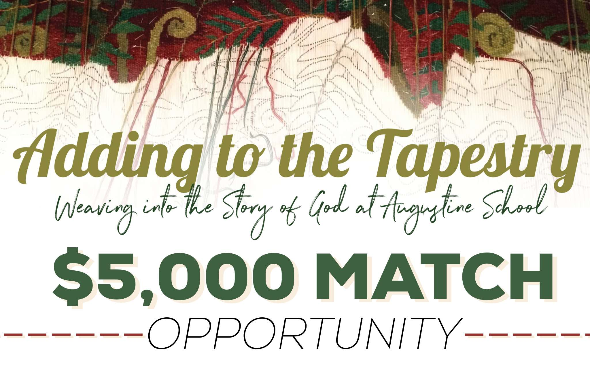 Adding to the Tapestry: $5000 Match Opportunity!